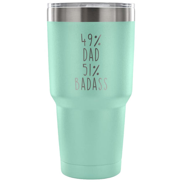 49% Dad 51% Badass 30 Ounce Vacuum Tumbler | Unique Dad Gift $31.99 | Teal Tumblers