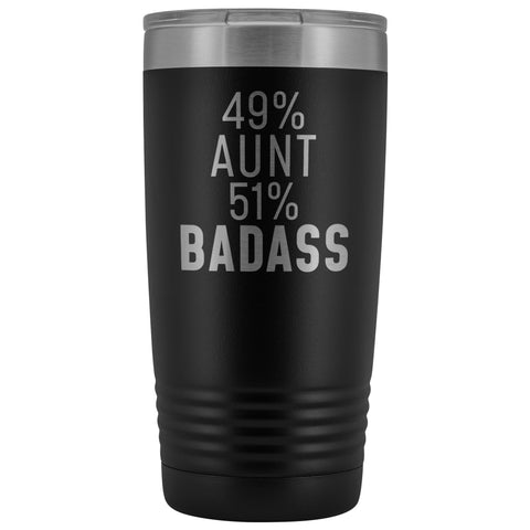 Best Aunt Gift: 49% Aunt 51% Badass Insulated Tumbler 20oz $29.99 | Black Tumblers