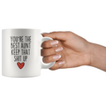Best Aunt Gifts Funny Aunt Gifts You're The Best Aunt Keep That Shit Up Coffee Mug 11 oz or 15 oz White Tea Cup