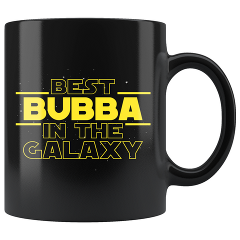 Best Bubba In The Galaxy Coffee Mug Black 11oz Gifts for Bubba $19.99 | 11oz - Black Drinkware