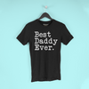 Best Daddy Ever T-Shirt Fathers Day Gift for Daddy Tee Birthday Gift Christmas Gift New Daddy Gift Unisex Shirt $19.99 | T-Shirt