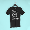 Best Dog Dad Ever T-Shirt Fathers Day Gift for Dog Dad Tee Dog Lover Gifts Men Pet Owner Dog Gift Christmas Gift Unisex Shirt $19.99 |
