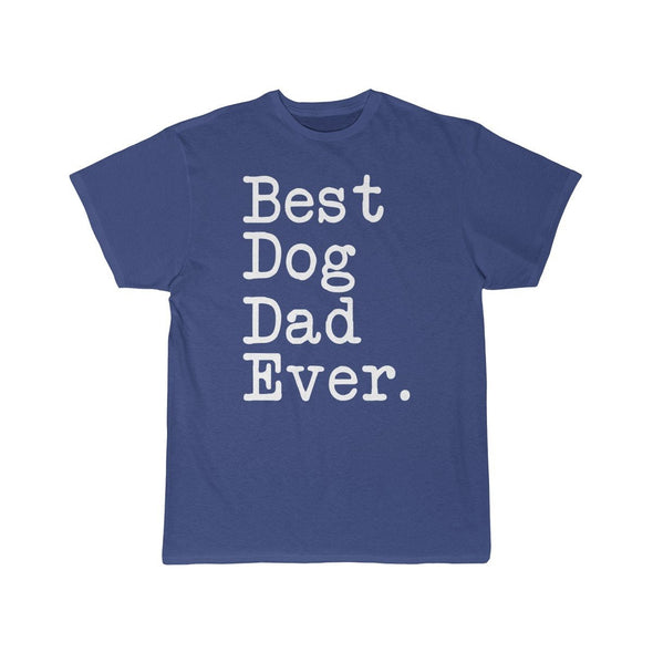 Best Dog Dad Ever T-Shirt Fathers Day Gift for Dog Dad Tee Dog Lover Gifts Men Pet Owner Dog Gift Christmas Gift Unisex Shirt $19.99 | Royal