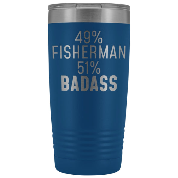 Best Fishing Gift: 49% Fisherman 51% Badass Insulated Tumbler 20oz $29.99 | Blue Tumblers