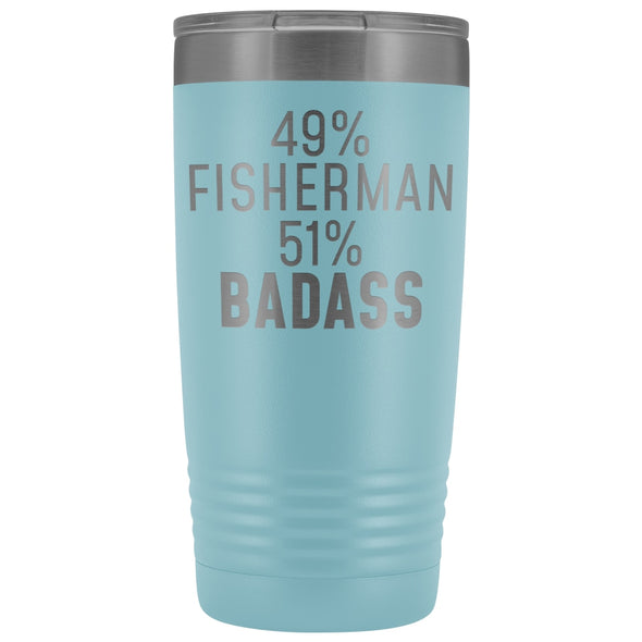 Best Fishing Gift: 49% Fisherman 51% Badass Insulated Tumbler 20oz $29.99 | Light Blue Tumblers