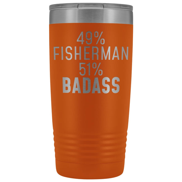Best Fishing Gift: 49% Fisherman 51% Badass Insulated Tumbler 20oz $29.99 | Orange Tumblers