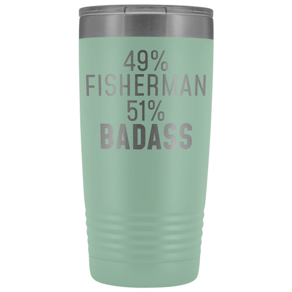 Best Fishing Gift: 49% Fisherman 51% Badass Insulated Tumbler 20oz $29.99 | Teal Tumblers