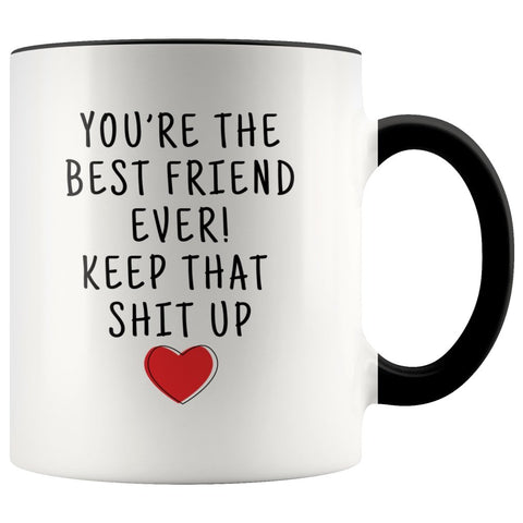 Best Gift for Friends: Best Friend Ever! Mug | Funny Friend Gifts $19.99 | Black Drinkware