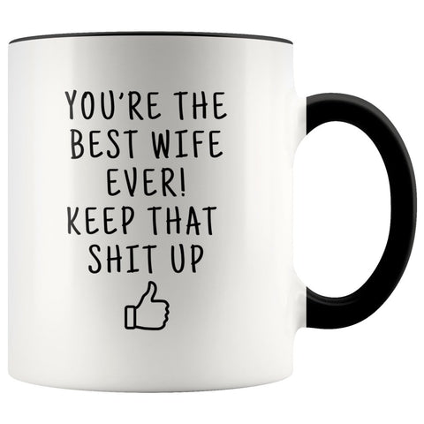 Best Gift for Wife: Best Wife Ever! Mug | Funny Wife Birthday Gift Ideas $19.99 | Black Drinkware