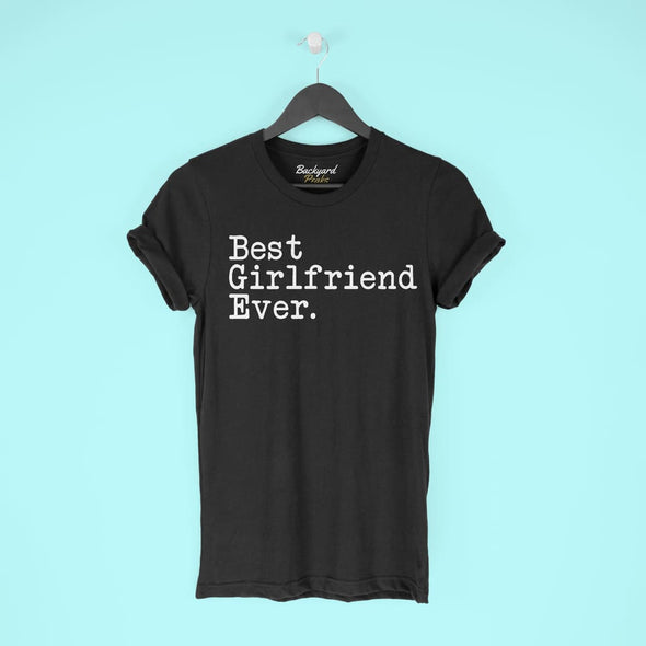 Best Girlfriend Ever T-Shirt Girlfriend Anniversary Gift for Her Tee Birthday Gift Girlfriend Christmas Gift Unisex Shirt $19.99 | T-Shirt
