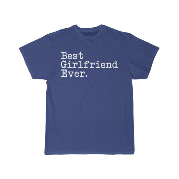 Best Girlfriend Ever T-Shirt Girlfriend Anniversary Gift for Her Tee Birthday Gift Girlfriend Christmas Gift Unisex Shirt $19.99 | Royal / S