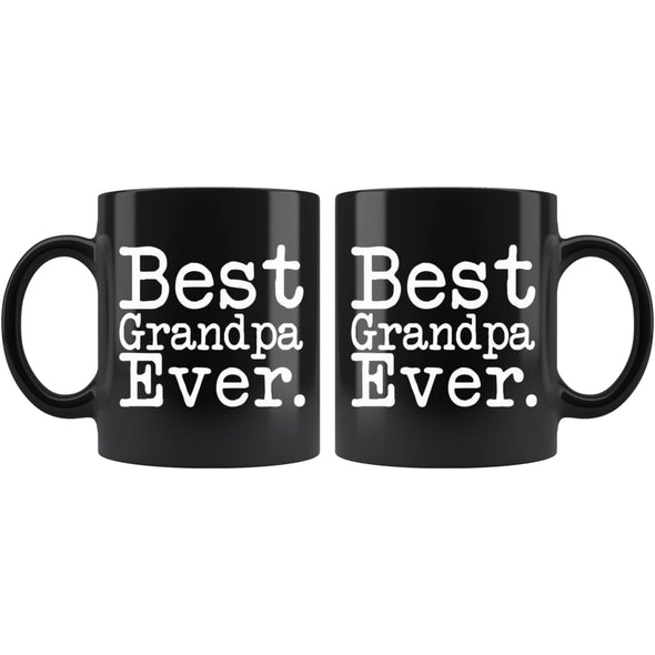 Best Grandpa Ever Gift Unique Grandpa Mug Fathers Day Gift for Grandpa Best Birthday Gift Christmas Grandpa Coffee Mug Tea Cup Black $19.99