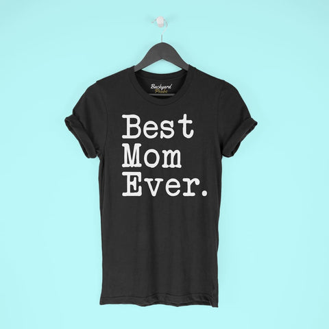 Best Mom Ever T-Shirt Mothers Day Gift for Mom Tee Birthday Gift Mom Christmas Gift New Mom Gift Unisex Shirt $19.99 | T-Shirt