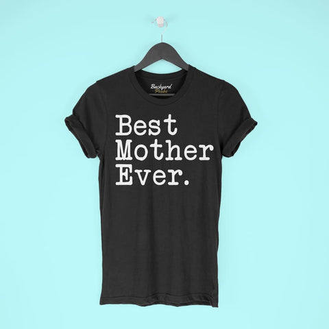 Best Mother Ever T-Shirt Mothers Day Gift for Mother Tee Birthday Gift Mother Christmas Gift New Mother Gift Unisex Shirt $19.99 | T-Shirt