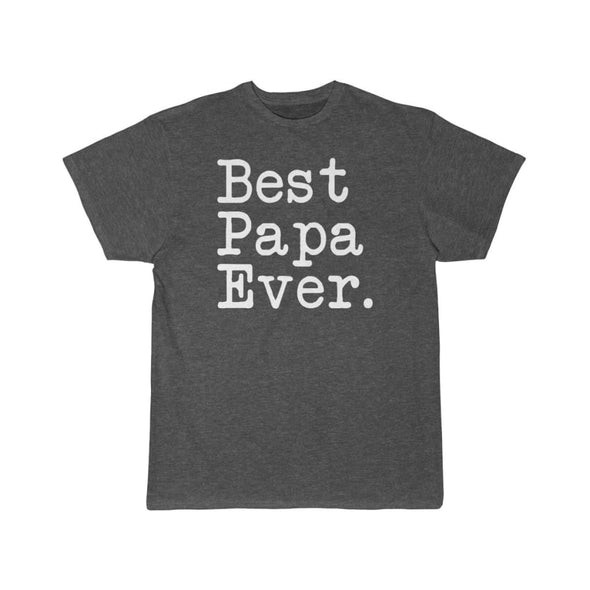 Best Papa Ever T-Shirt Fathers Day Gift for Dad Tee Birthday Gift Christmas Gift New Papa Gift Unisex Shirt $19.99 | Charcoal Heather / S
