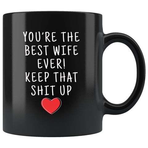 Best Wife Ever! Funny Gifts for Wife 11oz Black Coffee Mug Wife Gift Ideas $19.99 | 11oz - Black Drinkware