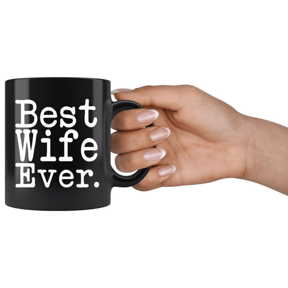 Best Wife Ever Gift Unique Wife Mug Anniversary Gift for Wife Best Birthday Gift Christmas Wife Coffee Mug Tea Cup Black $19.99 | Drinkware