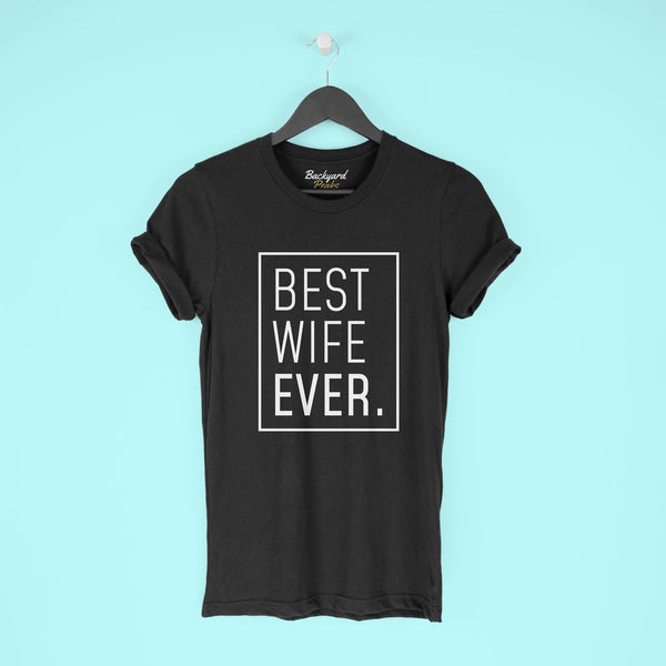 Best Wife Gift: Best Wife Ever T-Shirt | New Wife Shirt