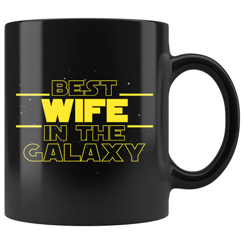 Best Wife In The Galaxy Coffee Mug Black 11oz Gifts for Wife $19.99 | 11oz - Black Drinkware