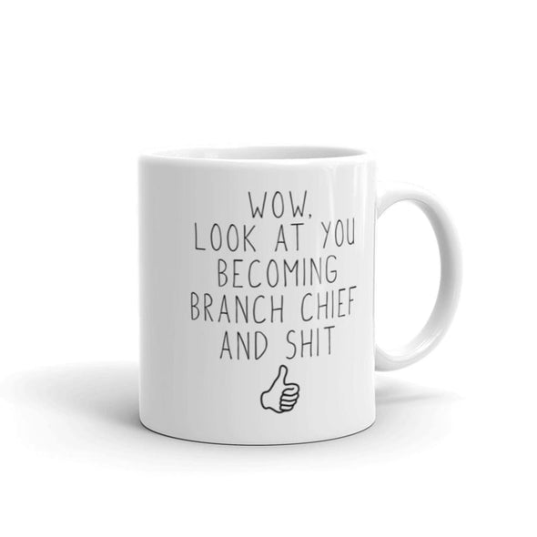Branch Chief Promotion Gift: Look At You Becoming Branch Chief Funny Coffee Mug 11oz $19.99 | Drinkware