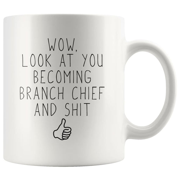 Branch Chief Promotion Gift: Look At You Becoming Branch Chief Funny Coffee Mug 11oz $19.99 | 11 oz Drinkware