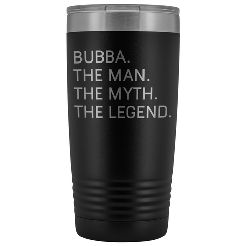 Bubba Gifts Bubba The Man The Myth The Legend Stainless Steel Vacuum Travel Mug Insulated Tumbler 20oz $31.99 | Black Tumblers