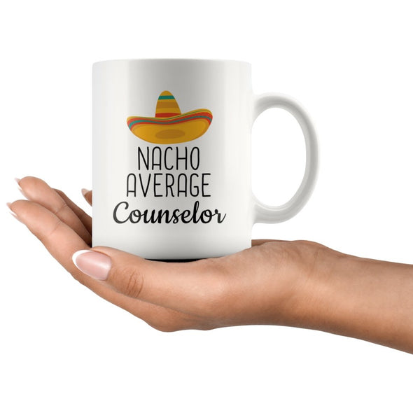 Counselor Gifts: Nacho Average Counselor Mug | Gifts for Counselor $14.99 | Drinkware