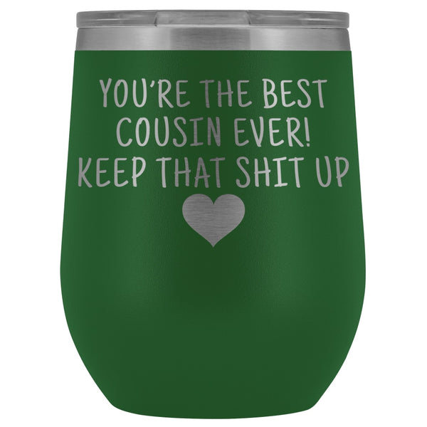 Cousin Gifts for Women: Best Cousin Ever! Insulated Wine Tumbler 12oz