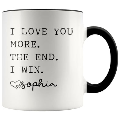 Customized Mom Gifts I Love You More The End I Win Love Personalized Name Mother's Day Gift for Mom Coffee Mug Tea Cup $14.99 | Black