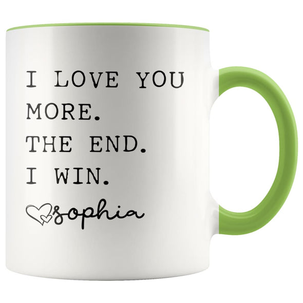 Customized Mom Gifts I Love You More The End I Win Love Personalized Name Mother's Day Gift for Mom Coffee Mug Tea Cup $14.99 | Green