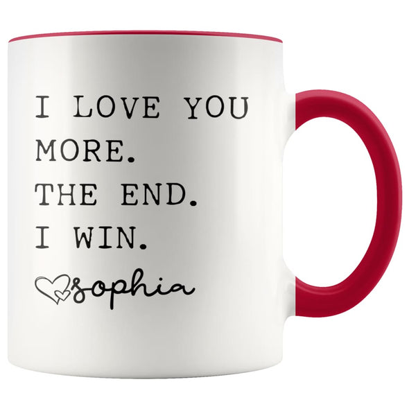 Customized Mom Gifts I Love You More The End I Win Love Personalized Name Mother's Day Gift for Mom Coffee Mug Tea Cup $14.99 | Red