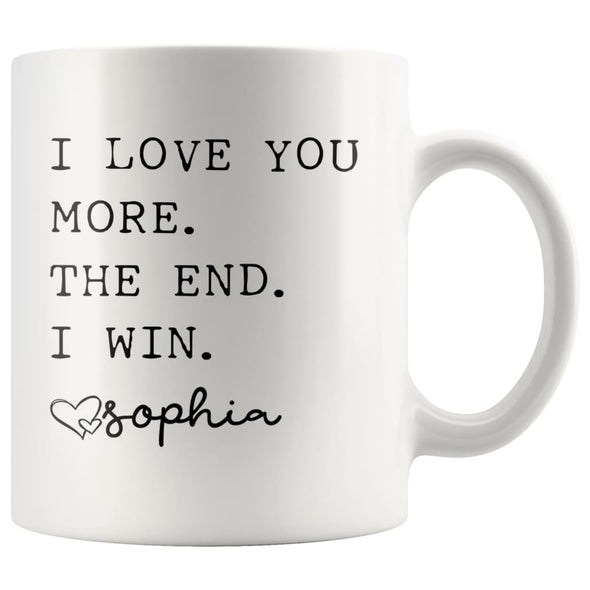 Customized Mom Gifts I Love You More The End I Win Love Personalized Name Mother's Day Gift for Mom Coffee Mug Tea Cup $14.99 | White