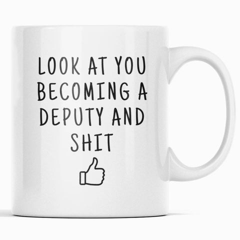 Deputy Graduation Gift: Look At You Becoming A Deputy Mug | New Deputy Sheriff Gift $14.99 | New Deputy Gift Drinkware
