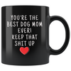 Dog Lover Gifts Women Best Dog Mom Ever Mug Dog Owner Coffee Mug Dog Mom Coffee Cup Dog Mom Gift Coffee Mug Tea Cup Black $19.99 | Drinkware