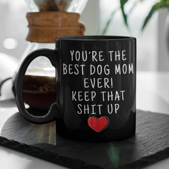 Dog Lover Gifts Women Best Dog Mom Ever Mug Dog Owner Coffee Mug Dog Mom Coffee Cup Dog Mom Gift Coffee Mug Tea Cup Black $19.99 | 11oz -