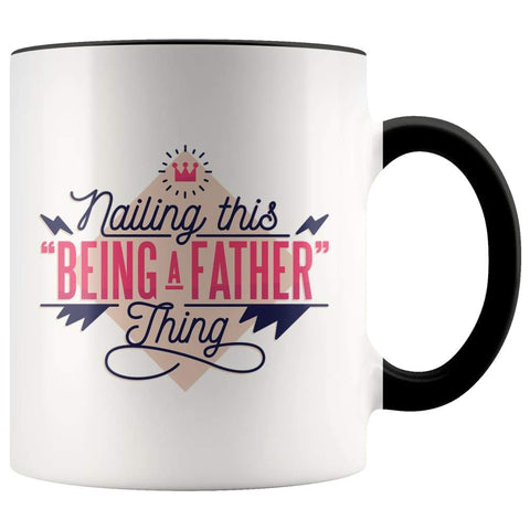 Fathers Day Mug - Nailing This Being A Father Thing - BackyardPeaks