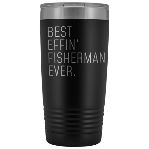 Fishing Gift for Men: Best Effin Fisherman Ever. Insulated Tumbler 20oz $29.99 | Black Tumblers