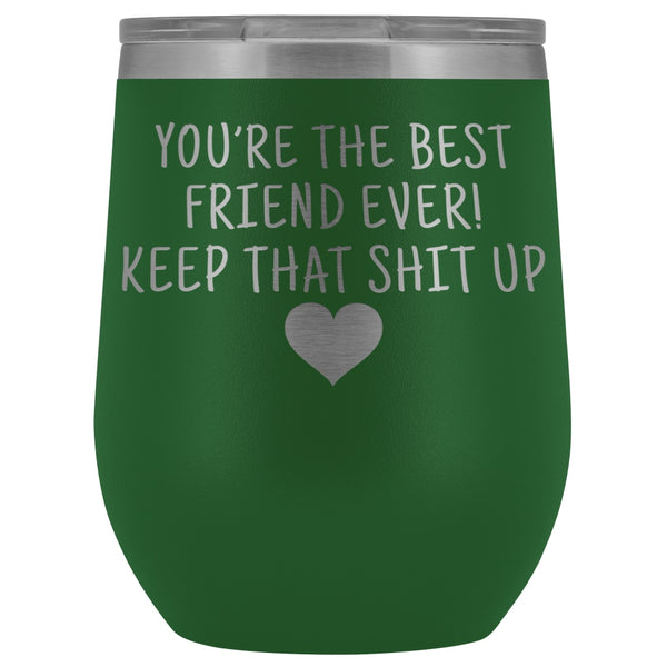 Friend Gifts for Women: Best Friend Ever! Insulated Wine Tumbler 12oz