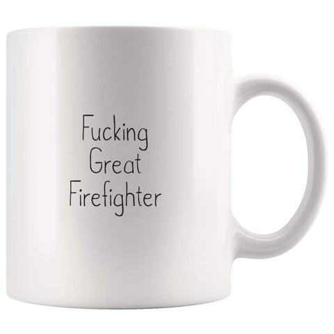 Fucking Great Firefighter Coffee Mug Gift $13.99 | 11oz Mug Drinkware
