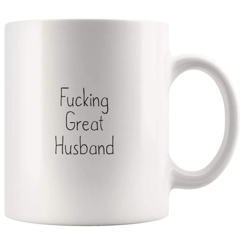 Fucking Great Husband Coffee Mug Gift $13.99 | 11oz Mug Drinkware