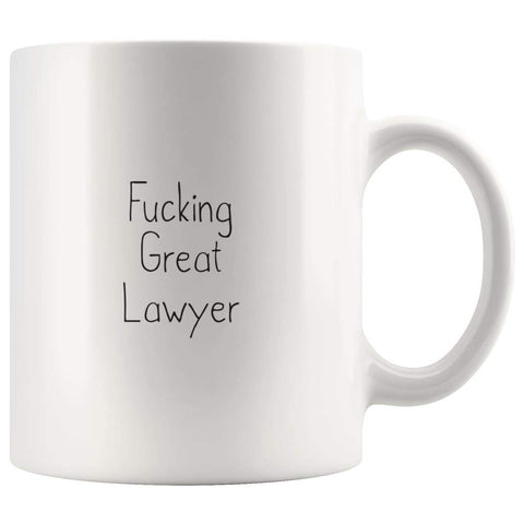 Fucking Great Lawyer Coffee Mug $13.99 | 11oz Mug Drinkware
