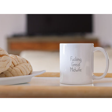 Fucking Great Midwife Coffee Mug Gift $14.99 | Drinkware