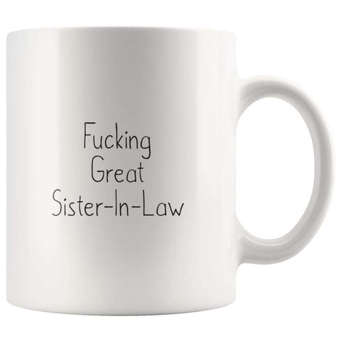 Fucking Great Sister-In-Law Coffee Mug Gift $13.99 | 11oz Mug Drinkware