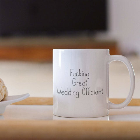 Fucking Great Wedding Officiant Coffee Mug $18.99 | 11oz Mug Drinkware