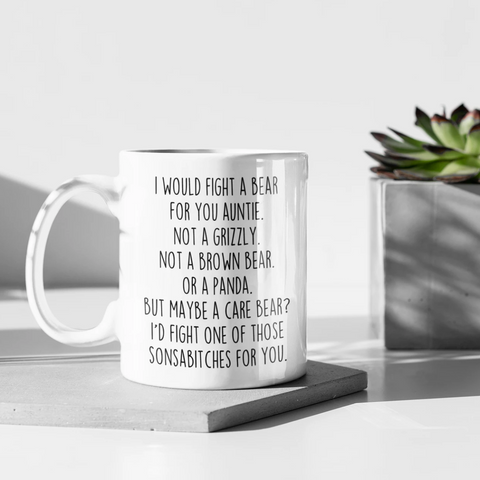 Funny Auntie Gifts I Would Fight A Bear For You Auntie Coffee Mug Gifts for Auntie $18.99 | 11oz Drinkware
