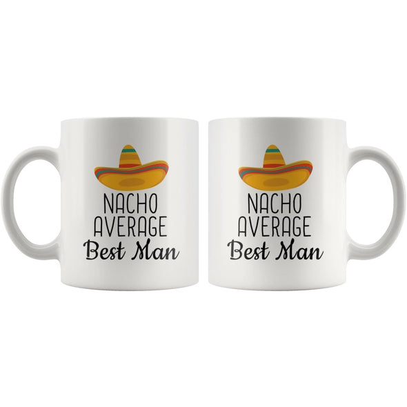 Funny Best Man Gifts: Nacho Average Best Man Mug | Gifts for Best Man $19.99 | Drinkware