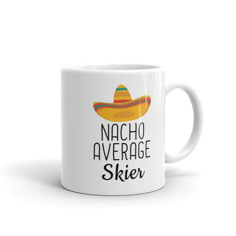 Funny Best Skiing Gift: Nacho Average Skier Coffee Mug $14.99 | 11 oz Drinkware