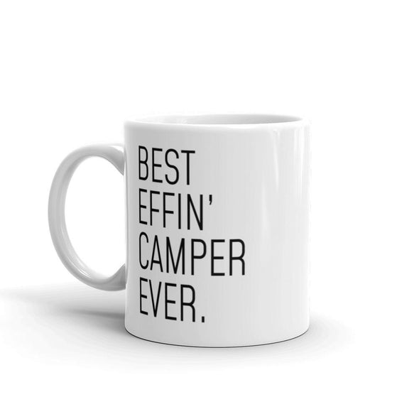 Funny Camping Gift: Best Effin Camper Ever. Coffee Mug 11oz $19.99 | Drinkware