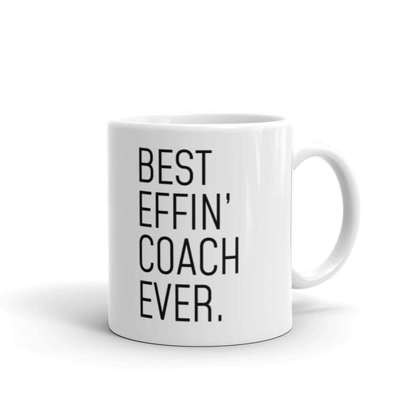 Funny Coach Gift: Best Effin Coach Ever. Coffee Mug 11oz $19.99 | 11 oz Drinkware