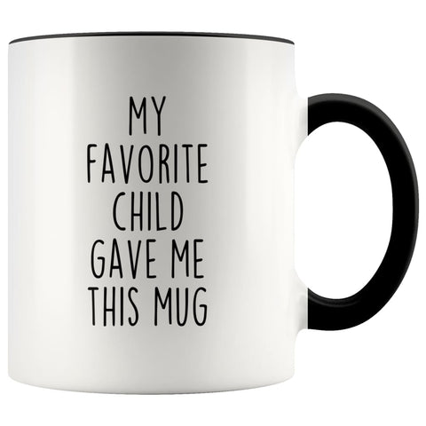 Funny Dad Gifts from Daughter Fathers Day Gift Idea My Favorite Child Gave Me This Mug Coffee Mug Tea Cup 11oz $14.99 | Black Drinkware